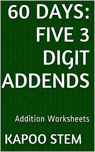 Middle School Vocabulary Worksheets - 60 Addition Worksheets with Five 3-Digit Addends: Math Practice Workbook (60 Days Math Addition Series 18)