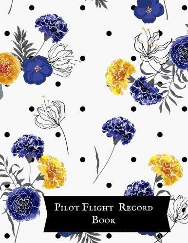 - Pilot Flight Record Book: Pilot Fight Log| Flight Crew Record Book| Aviation Pilot Logbook| Unmanned Aircraft System 8x10in - Paperback
