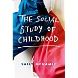 The Social Study of Childhood: An Introduction