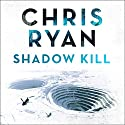 Shadow Kill: Strike Back, Book 2 Hörbuch von Chris Ryan Gesprochen von: Barnaby Edwards