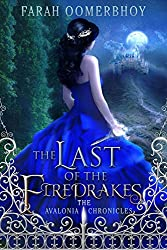 The Last of the Firedrakes (Avalonia Chronicles) by Farah Oomerbhoy (2015-08-15)
