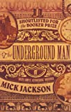 Front cover for the book The Underground Man by Mick Jackson