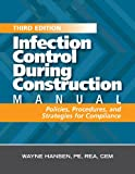 img - for Infection Control During Construction Manual, Third Edition: Policies, Procedures, and Strategies for Compliance book / textbook / text book