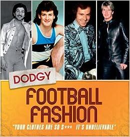 Dodgy Football Fashion Book