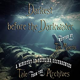 Darkest before the Darkwater (Tale from the Archives) by [Morris, Tee]