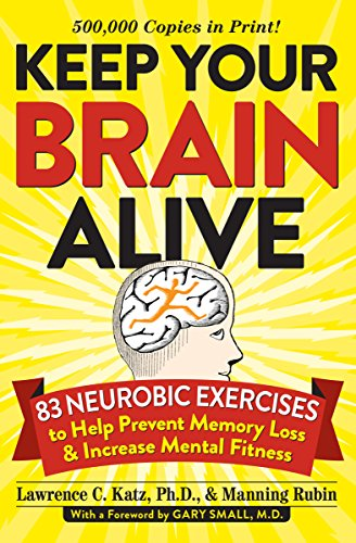 Keep Your Brain Alive: 83 Neurobic Exercises to Help Prevent Memory Loss and Increase Mental Fitness cover