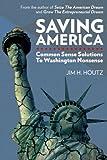 img - for Saving America: Common Sense Solutions to Washington Nonsense book / textbook / text book