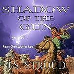 Shadow of the Gun: Gunslinger or Cow Puncher? | J.S. Stroud