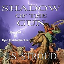Shadow of the Gun: Gunslinger or Cow Puncher? Audiobook by J.S. Stroud Narrated by Ryan Christopher Lee