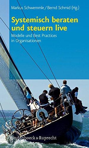 Systemisch beraten und steuern live: Modelle und Best Practices in Organisationen (Englisch) Taschenbuch – 19. August 2009 Markus Schwemmle Bernd Schmid Vandenhoeck & Ruprecht 352540350X