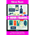 Half Day Trading: 7 Basic Principles to Start Making 2+% Profits Trading Four Hours A Day (Zero Two Trading Book 1)