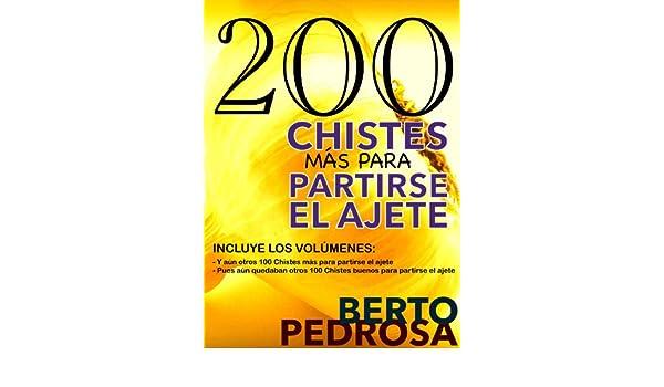200 Chistes más para partirse el ajete (Spanish Edition) - Kindle edition by Berto Pedrosa, PROMeBOOK. Humor & Entertainment Kindle eBooks @ Amazon.com.