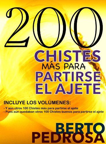 200 Chistes más para partirse el ajete (Spanish Edition) by [Pedrosa, Berto