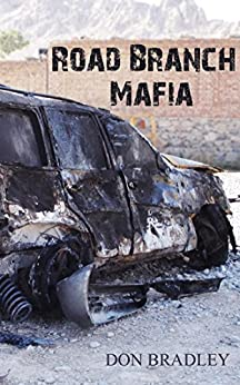 The Road Branch Mafia by [Bradley, Donald Lee]