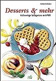 Desserts & mehr: Vollwertige Süßspeisen mit Pfiff