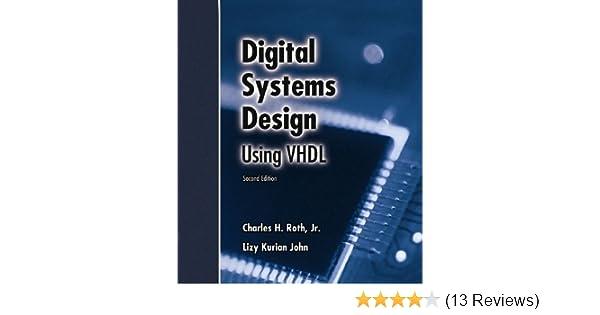 Digital Systems Design Using Vhdl Roth Jr Charles H John Lizy K Ebook Amazon Com