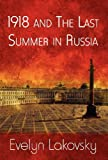 1918 and the Last Summer in Russi, Evelyn Lakovsky, 146261325X