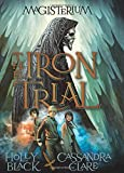 The Iron Trial (Magisterium #1)