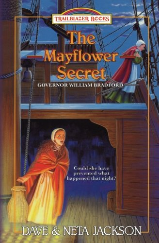 The Mayflower Secret: Introducing Governor William Bradford (Trailblazer Books) (Volume 26)