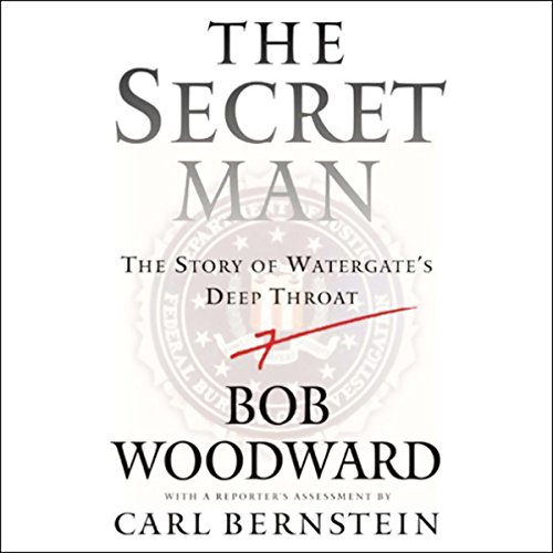 The Secret Man: The Story of Watergate's Deep Throat Audiobook [Free Download by Trial] thumbnail