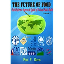 The Future of Food - Global Reform to Improve the Quality of Food and Public Health