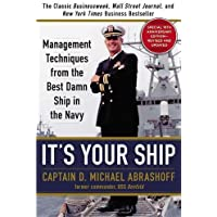 It's Your Ship: Management Techniques from the Best Damn Ship in the Navy, Special 10th Anniversary Edition - Revised…