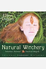 Natural Witchery: Intuitive, Personal & Practical Magick Paperback
