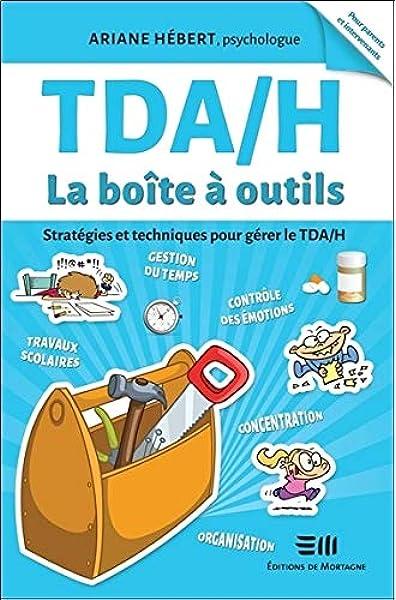 TDA/H La boîte à outils : Stratégies et techniques pour gérer ...