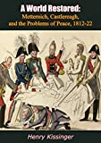 A World Restored: Metternich, Castlereagh, and the