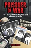 Product review for Prisoner of War: The Story of White Boy Rick and the War on Drugs