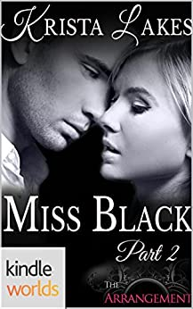 The Arrangement: Miss Black 2 (Kindle Worlds Novella) by [Lakes, Krista]