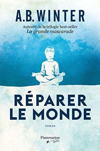 RÉPARER LE MONDE A.B. WINTER