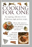 img - for Cooking for One: An Inspiring Collection of Over 30 Delicious Single-Portion Recipes book / textbook / text book