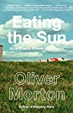 img - for Eating the Sun: How Plants Power the Planet by Oliver Morton (2008-11-18) book / textbook / text book