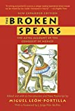 img - for The Broken Spears: The Aztec Account of the Conquest of Mexico book / textbook / text book