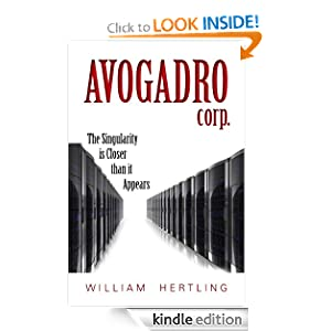 Avogadro Corp: The Singularity Is Closer Than It Appears (Singularity Series) William Hertling