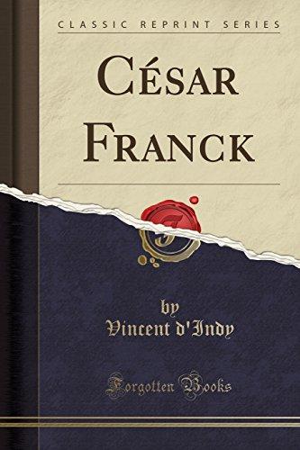César Franck (Classic Reprint)  [d\'Indy, Vincent] (Tapa Blanda)