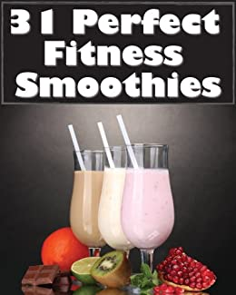 31 Perfect Fitness Smoothies by [Ricafranca, Arnel]