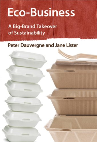 Read Online Eco-Business: A Big-Brand Takeover of Sustainability (MIT Press) pdf epub