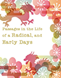 Passages in the Life of a Radical, and Early Days (Volume I&II)