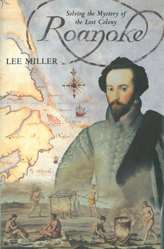 Roanoke: Solving the Mystery of the Lost Colony by [Miller, Lee]