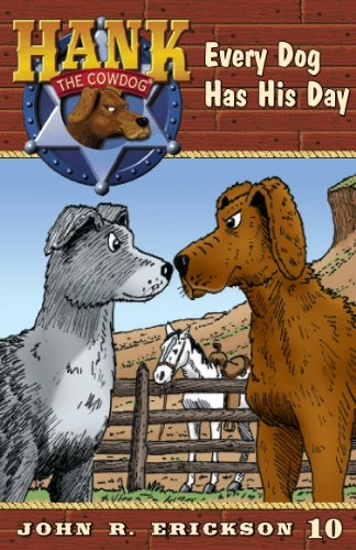Every Dog Has His Day (Hank the Cowdog Book 10)