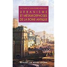Urbanisme et métamorphoses de la Rome antique (Realia t. 1) (French Edition)