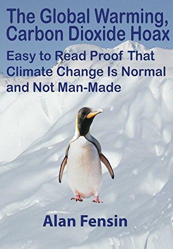 F.r.e.e The Global Warming, Carbon Dioxide Hoax: Easy to Read Proof That Climate Change Is Normal and Not Ma R.A.R