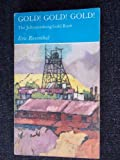 Gold! Gold! Gold! The Johannesburg Gold Rush by Eric Rosenthal front cover