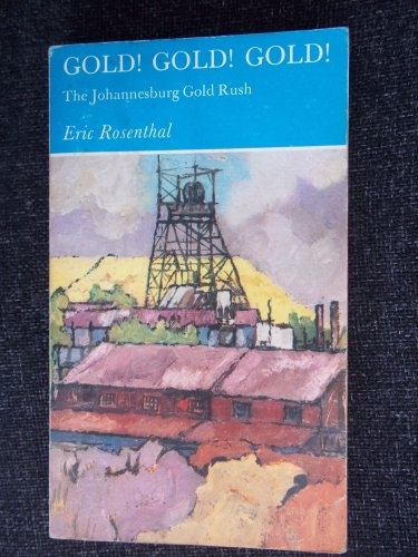 Gold! Gold! Gold! The Johannesburg Gold Rush