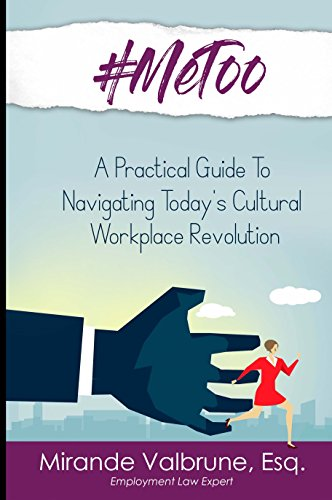 Amazon metoo a practical guide to navigating todays cultural metoo a practical guide to navigating todays cultural workplace revolution by valbrune fandeluxe Image collections