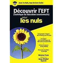 Découvrir l'EFT Poche Pour les Nuls (French Edition)