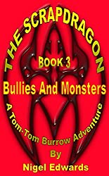 The Scrapdragon Book 3 - Bullies And Monsters: A Tom-Tom Burrow Adventure (English Edition)