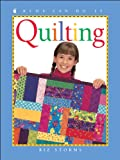 quick and easy quilts for kids - Quilting (Kids Can Do It)